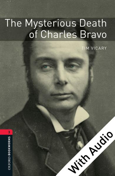 The Mysterious Death of Charles Bravo   With Audio Level 3 Oxford Bookworms Library PDF