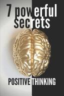 7 Powerful Secrets  Positive Thinking