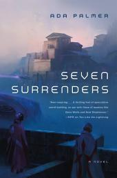 Seven Surrenders: Book 2 of Terra Ignota