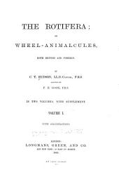 The Rotifera; Or Wheel-animalcules: Both British and Foreign, Volume 1