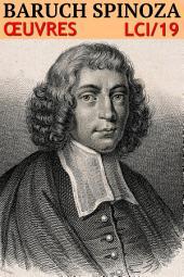 Baruch Spinoza - Oeuvres Complètes LCI/19 (Annoté)