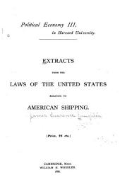 Extracts from the Laws of the United States Relating to American Shipping ...