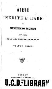 Opere inedite e rare: di Vencenzo Monti ; con note