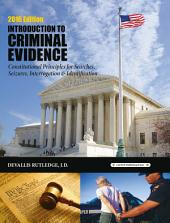 2016 Criminal Evidence: Introduction to Constitutional Principles for Searches, Seizures, Interrogation & Identification
