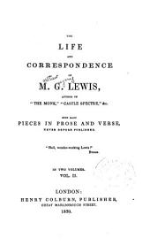 The Life and Correspondence of M. G. Lewis: With Many Pieces in Prose and Verse, Never Before Published, Volume 2