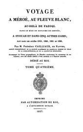 Voyage à Méroé: au fleuve Blanc, au-delà de Fâzoql dans le midi du royaume de Sennâr, à Syouah et dans cinq autres oasis; fait dans les années 1819, 1820, 1821 et 1822, Volume4