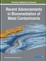 Recent Advancements in Bioremediation of Metal Contaminants PDF