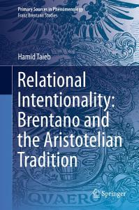 Relational Intentionality  Brentano and the Aristotelian Tradition PDF