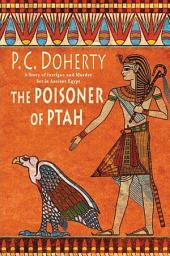The Poisoner of Ptah: A Story of Intrigue and Murder Set in Ancient Egypt