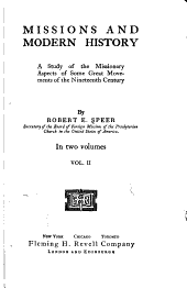 Missions and Modern History: A Study of the Missionary Aspects of Some Great Movements of the Nineteenth Century, Volume 2