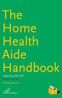 The Home Health Aide Handbook PDF