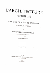 L'architecture religieuse dans l'ancien diocèse de Soissons au XIe et au XIIe siècle: Volume2