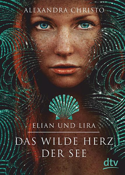 Elian und Lira     Das wilde Herz der See PDF