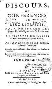 Discours, ou Conférences de deux retraites pour préparer les jeunes ecclésiastiques aux ordres sacrez, à l'usage des séminaires et des communautez ecclésiastiques