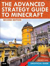 The Advanced Strategy Guide to Minecraft: Edition 2