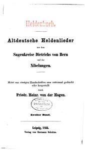 Heldenbuch: Altdeutsche Heldenlieder aus dem SagenkreiseDietrichs von Bern und der Nibelungen, Band 2