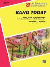 Band Today, Part 1 For E-flat Alto Saxophone: A Band Method for Full Band Classes, Like-Instrument Classes or Individual Instruction