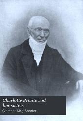 Charlotte Brontë and Her Sisters