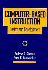 Computer-based Instruction: Design and Development