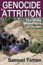 Genocide by Attrition: The Nuba Mountains of Sudan