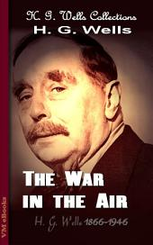 The War in the Air: H. G. Wells Collections