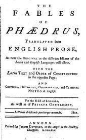 The Fables of Phaedrus: Translated Into English Prose, as Near the Original as the Different Idioms of the Latin and English Languages Will Allow