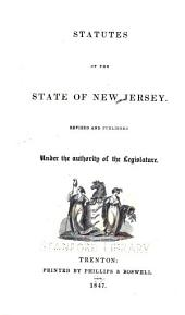 Statutes of the State of New Jersey: Revised and Published Under the Authority of the Legislature