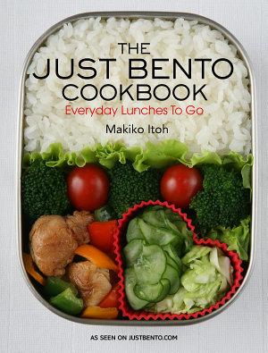 The Just Bento Cookbook