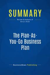 Summary: The Plan-As-You-Go Business Plan: Review and Analysis of Berry's Book