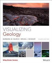 Visualizing Geology, 4th Edition: Edition 4
