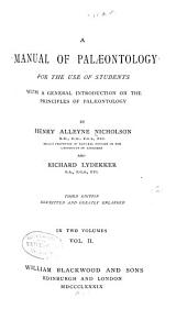 A Manual of Palaeontology for the Use of Students with a General Introduction on the Principles of Palaeontology: Volume 2