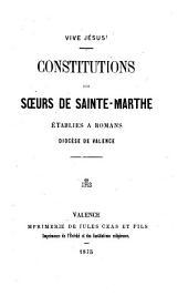 Constitutions des Soeurs de Sainte-Marthe établies à Romans: Diocèse de Valence