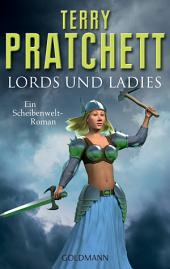 Lords und Ladies: Ein Scheibenwelt-Roman