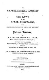 An Experimental Inquiry Into the Laws of the Vital Functions: With Some Observations on the Nature and Treatment of Internal Diseases