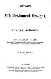 Fifty-two Old Testament lessons for Sunday schools. Gradation 1-3: Volume 1