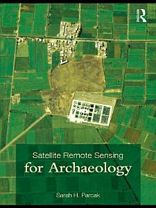 Satellite Remote Sensing for Archaeology PDF