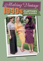 Making Vintage 1940s Clothes for Women PDF