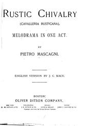 Rustic Chivalry: (Cavalleria Rusticana) Melodrama in One Act