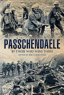 Passchendaele: By Those Who Were There