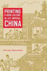 Printing And Book Culture In Late Imperial China Book PDF