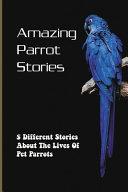 Amazing Parrot Stories