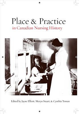 Place and Practice in Canadian Nursing History