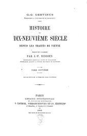 Histoire du dix-neuvième siècle depuis les traités de Vienne: Volumes7à8;Volume1865