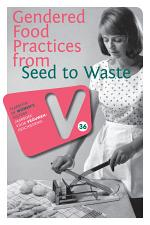 Gendered Food Practices from Seed to Waste