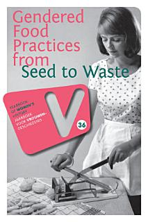 Gendered Food Practices from Seed to Waste Book