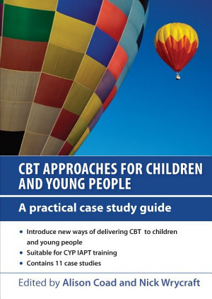 EBOOK  CBT Approaches for Children and Young People  A Practical Case Study Guide PDF