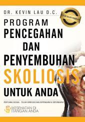 Program Pencegahan dan Penyembuhan Skoliosis untuk Anda: Kesehatan di Tangan Anda