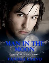 Man In the Moon: A Pair of Historical Romances