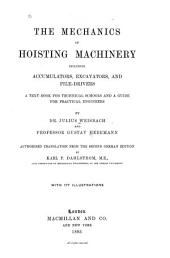 The Mechanics of Hoisting Machinery: Including Accumulators, Excavators, and Pile-drivers; a Text-book for Technical Schools and a Guide for Practical Engineers