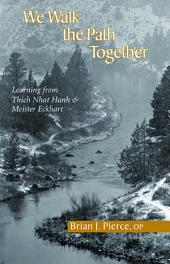 We Walk the Path Together: Learning from Thich Nhat Hanh and Meister Eckhart